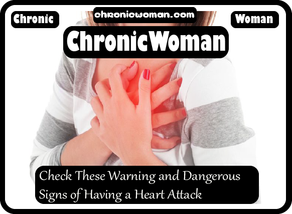 Check These Warning and Dangerous Signs of Having a Heart Attack