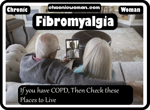 If you have COPD Then Check these Places to Live