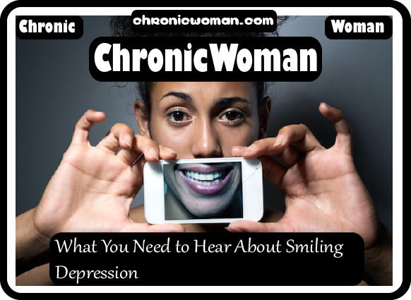What You Need to Hear About Smiling Depression