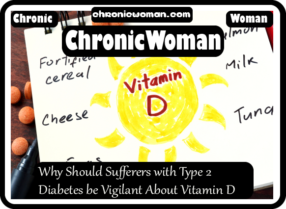 Why Should Sufferers with Type 2 Diabetes be Vigilant About Vitamin D