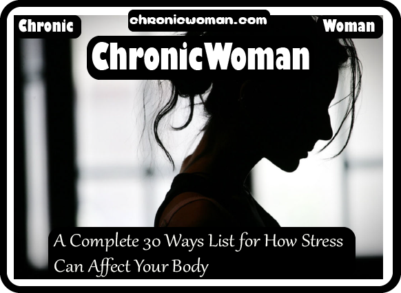 A Complete 30 Ways List for How Stress Can Affect Your Body