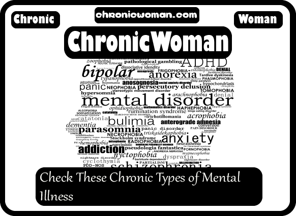 Check These Chronic Types of Mental Illness