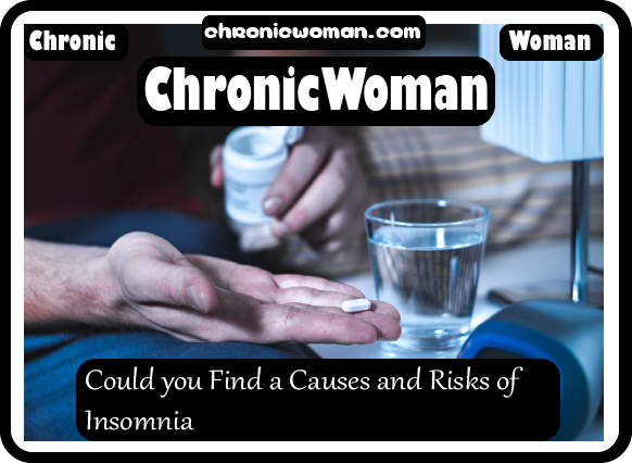 Could you Find a Causes and Risks of Insomnia