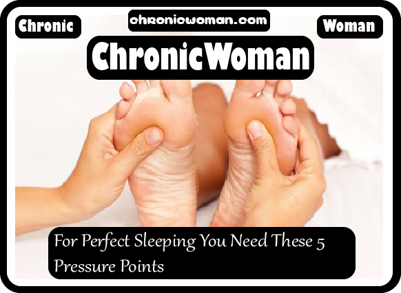 For Perfect Sleeping You Need These 5 Pressure Points
