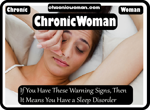 If You Have These Warning Signs, Then It Means You Have a Sleep Disorder