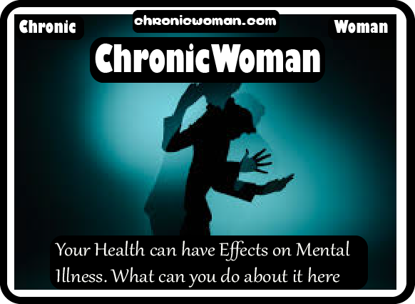Indeed, Your Health can have Effects on Mental Illness. What can you do about it here