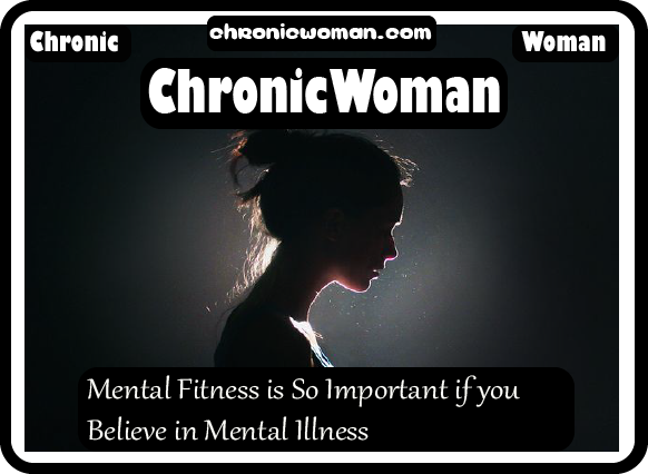 Mental Fitness is So Important if you Believe in Mental Illness