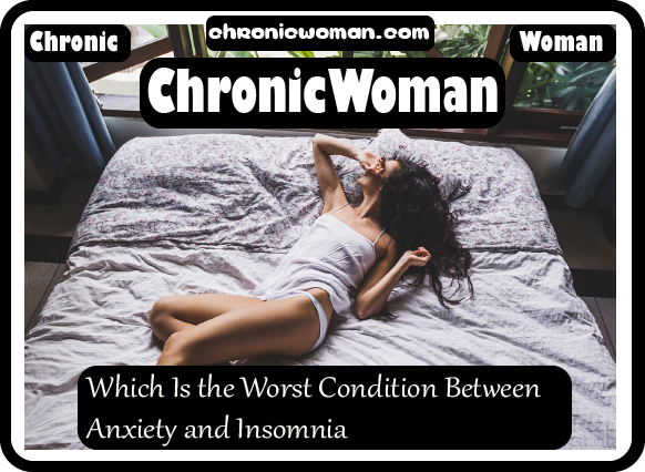 Which Is the Worst Condition Between Anxiety and Insomnia